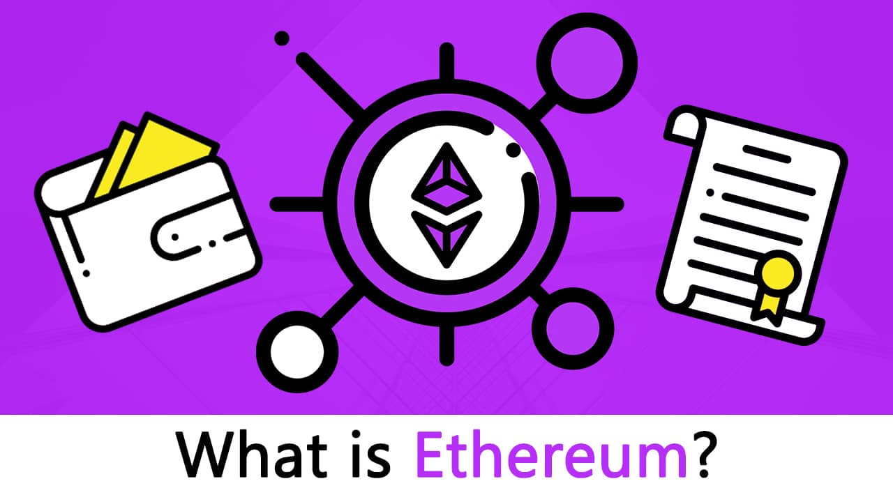 What is Ethereum? [The Most Updated Step-by-Step-Guide!]