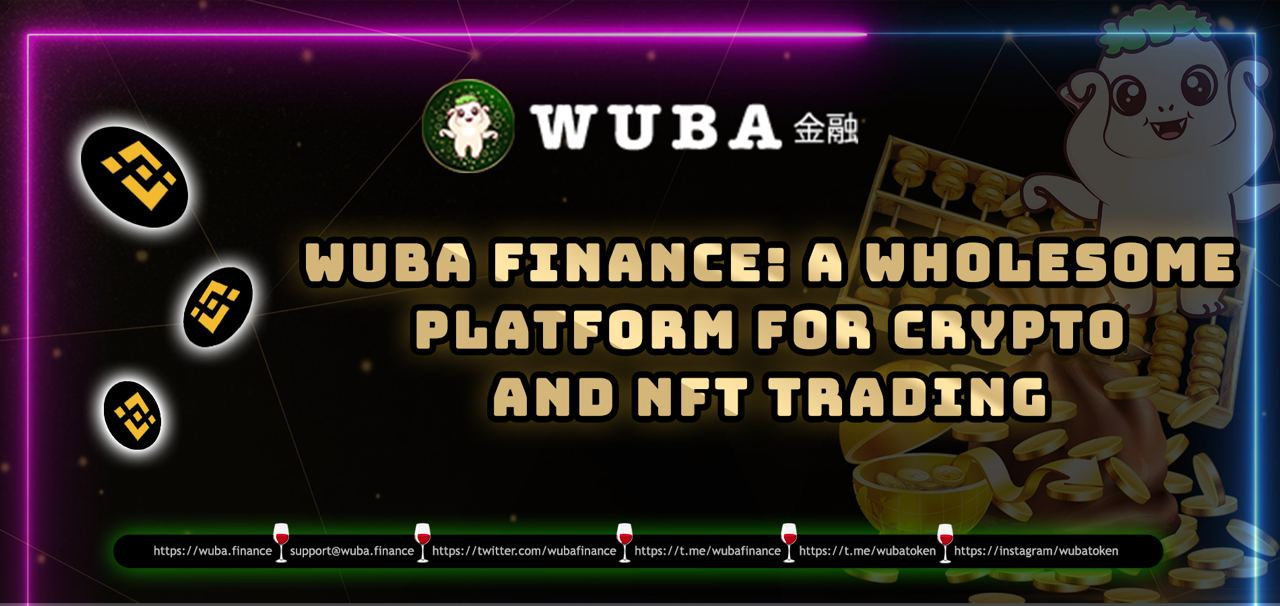 Wuba Finance: A Wholesome Platform For Crypto And NFT Trading